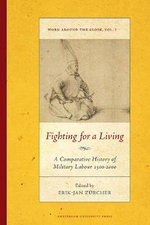 Fighting for a Living : A Comparative Study of Military Labour 1500-2000