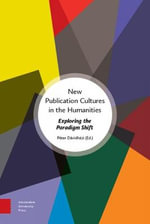 New Publication Cultures in the Humanities : Exploring the Paradigm Shift