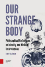 Our Strange Body : Philosophical Reflections on Identity and Medical Interventions - Jenny Slatman