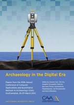 Archaeology in the Digital Era : Papers from the 40th Annual Conference of Computer Applications and Quantitative Methods in Archaeology (CAA), Southampton, 26-29 March 2012