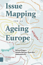 Issue Mapping for an Ageing Europe : Digital Issue Mapping in Practice