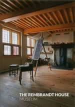 The Rembrandt House Museum - Fieke Tissink