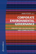 Corporate Environmental Governance : Perspectives on Organizing and Communication