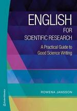 English for Scientific Research : A Practical Guide to Good Science Writing - Rowena Jansson