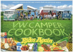 VW Camper Cookbook Rides Again : Amazing Camper Recipes and Stories from an Aircooled World - Lennart Hannu