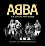 ABBA : The Official Photo Book - Jan Gradvall