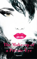The Make-up of a Private Eye - Caroline Baptista Axelsson