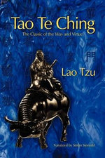 Tao Te Ching : The Classic of the Way and Virtue - Professor Lao Tzu