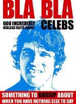 BLA BLA Celebs : 600 Incredibly Useless Facts About Celebs - Fredrik Colting
