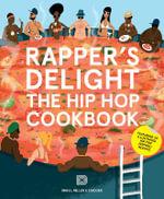 Rapper's Delight : The Hip Hop Cookbook - Joseph Inniss