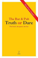 The Bar & Pub Truth or Dare : The Book, the Game, the Fun - Nicotext