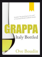 Grappa : Italy Bottled - Ove Boudin