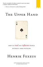 The Upper Hand : How to Read and Influence People without Them Noticing - Henrik Fexeus
