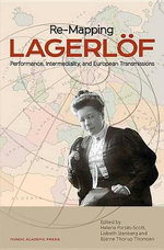 Re-Mapping Lagerloff : Performance, Intermediality, and European Transmissions