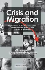 Crisis and Migration : Implications of the Eurozone Crisis for Perceptions, Politics and Policies of Migration