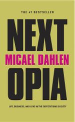 Nextopia : Life, Business, and Love in the Expectations Society - Micael Dahlen