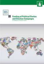 Funding of Political Parties & Election Campaigns : A Handbook on Political Finance - International IDEA