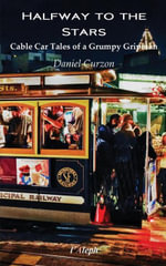 The Big Book of In-Your-Face Gay Etiquette : Cable Car Tales of a Grumpy Gripman - Daniel Curzon