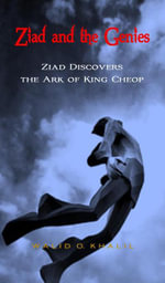 Ziad and the Genies : Ziad Discovers the Ark of King Cheop - Khalil O. Walid
