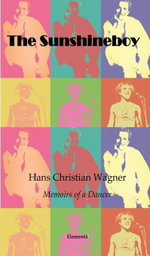 The Sunshineboy : Memoirs of a Dancer - Hans-Christian Wagner