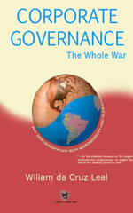 Corporate Governance - The Whole War : An Implementation with Responsibility and Pleasure - Wiliam Da Cruz Leal