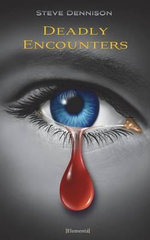 Deadly Encounters - Steve Dennison