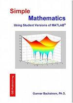 Simple Mathematics Using Student Editions of MATLAB - Gunnar, Backstrom