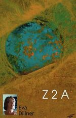 Z 2 A : A New Voice in the Buddhist Tradition - Eva Dillner