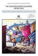 Least Developed Countries Report 2010 : Towards a New International Development Architecture for Ldcs
