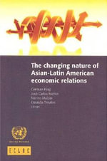 Changing Nature of Asian-Latin American Economic Relations : Arbeitsbuch Zu Engelkamp/Sell
