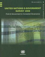 United Nations e-government Survey 2008 : From e-Government to Connected Governance - United Nations: Department of Economic and Social Affairs