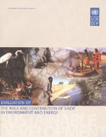 Evaluation of the Role and Contribution of UNDP in Environment and Energy : Sustaining Human Progress in a Changing Climate: U... - United Nations Development Programme