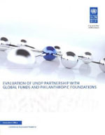 Evaluation of UNDP Partnership with Global Funds and Philanthropic Foundations - United Nations Development Programme