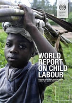 World Report on Child Labour 2012 : The Struggle for Organisation - International Labor Office