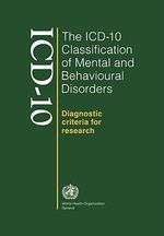 The ICD-10 Classification of Mental and Behavioural Disorders: Diagnostic Criteria for Research : Diagnostic Criteria for Research - World Health Organization