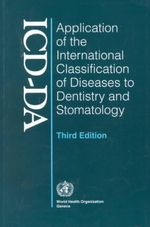 Icd-Da : Application of the International Classification of Diseases to Dentistry and Stomatology :  Application of the International Classification of Diseases to Dentistry and Stomatology - World Health Organization