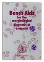 Bench AIDS for the Morphological Diagnosis and Treatment of Anaemia - World Health Organization
