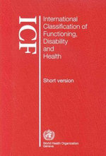 International Classification of Functioning, Disability and Health : Icf - Who