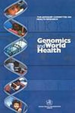 Genomics and World Health : Report of the Advisory Committee on Health Research :  Report of the Advisory Committee on Health Research - World Health Organization