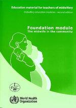 Education material for teachers of midwifery. (6 modules + 1 CD-ROM) - World Health Organization