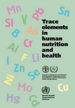 Trace Elements in Human Nutrition and Health - World Health Organization