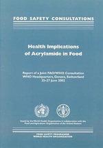 Health Implications of Acrylamide in Food - World Health Organization