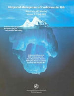 Integrated Management of Cardiovascular Risk : Report of a Who Meeting, Geneva, 9-12 July 2002 :  Report of a Who Meeting, Geneva, 9-12 July 2002 - World Health Organization