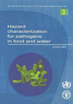 Hazard Characterization for Pathogens in Food and Water : Guidelines :  Guidelines - Who