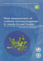 Risk Assessment of Listeria Monocytogenes in Ready-To-Eat Foods : Interpretative Summary :  Interpretative Summary - Who