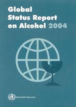 Global Status Report on Alcohol 2004 - World Health Organization