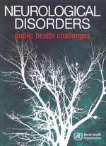 Neurological Disorders : Public Health Challenges :  Public Health Challenges - World Health Organization