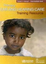 Primary Ear And Hearing Care Training Resource - World Health Organization