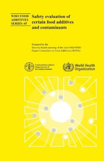Safety Evaluation of Certain Food Additives and Contaminants : Seventy-fourth Meeting of the Joint FAO/WHO Expert Committee on Food Additives (JECFA) - World Health Organization