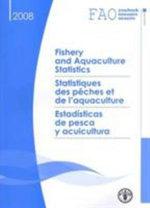 FAO Yearbook of Fishery and Aquaculture Statistics 2008 : Death, Slavery, and Dominion on the Banks of the C... - Food and Agriculture Organization of the United Nations